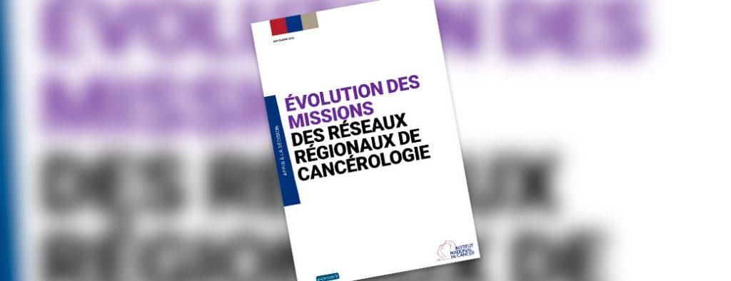Evolution des missions des réseaux de cancérologie