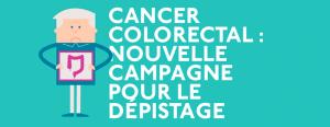 Cancer colorectal : nouvelle campagne pour le dépistage