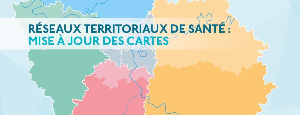 Réseaux territoriaux de santé : mise à jour des cartes