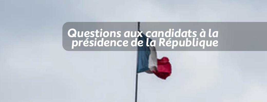 Questions aux candidats à la présidence de la République