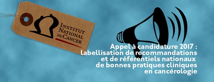 Appel à candidature 2017 : labellisation de recommandations et de référentiels nationaux de bonnes pratiques cliniques en cancérologie