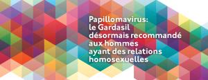 Papillomavirus: le Gardasil désormais recommandé aux hommes ayant des relations homosexuelles
