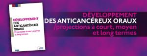 Développement des anticancéreux oraux : projections à court, moyen et long termes