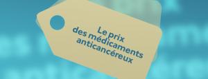 Le prix des médicaments anticancéreux