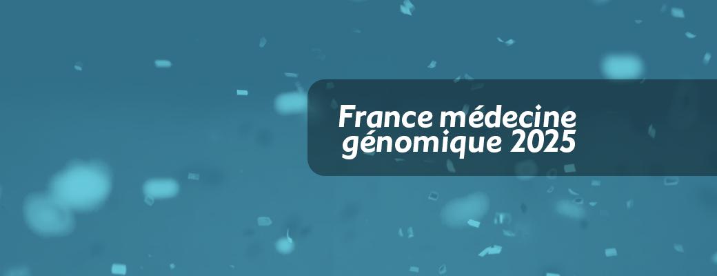 France médecine génomique 2025
