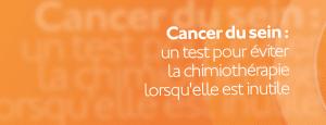 Cancer du sein : un test pour éviter la chimiothérapie lorsqu'elle est inutile