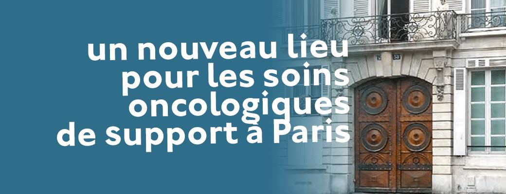 Un nouveau lieu pour les soins oncologiques de support à Paris