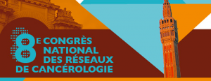 Congrès National des Réseaux de Cancérologie 2017