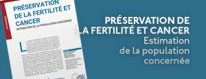 Préservation de la fertilité et cancer - Estimation de la population concernée