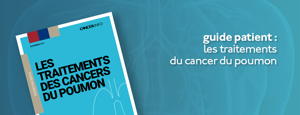 Guide patient : les traitements du cancer du poumon