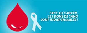 Face au cancer, les dons de sang sont indispensables !