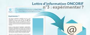 Lettre d'information ONCORIF n°3 : expérimenter ?