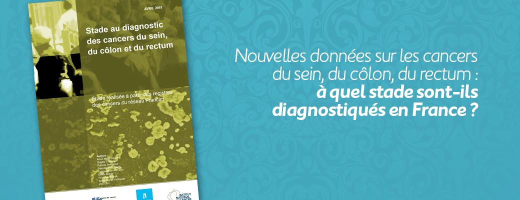 Nouvelles données sur les cancers du sein, du côlon, du rectum : à quel stade sont-ils diagnostiqués en France ?