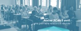 Atelier 3C du 5 avril : une première rencontre réussie !