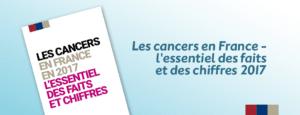 Les cancers en France - l'essentiel des faits et des chiffres 2017