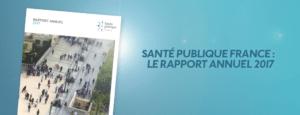 Santé Publique France : le rapport annuel 2017
