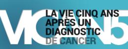La vie cinq ans après un diagnostic de cancer
