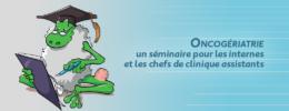 Oncogériatrie : un séminaire pour les internes et les chefs de clinique assistants