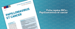 Fiche repère INCa : Papillomavirus et cancer