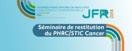 Séminaire de restitution du PHRC/STIC Cancer