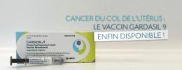 Cancer du col de l'utérus :  Le vaccin Gardasil 9 est disponible !