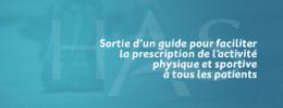 Sortie d'un guide pour faciliter la prescription de l'activité physique et sportive à tous les patients