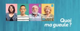 "Campagne ""Quoi ma gueule ?"""