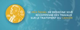 Le prix Nobel de médecine 2018 récompense des travaux sur le traitement du cancer