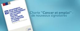 """Charte """"Cancer et emploi"""" : de nouveaux signataires"""