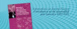 Estimations en Île-de-France d'incidence et de mortalité par cancers en France, 2007-2016