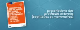 Prescriptions des prothèses externes (capillaires et mammaires)
