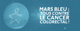 Mars bleu : tous contre le cancer colorectal !