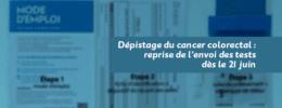 Dépistage du cancer colorectal : reprise de l'envoi des tests dès le 21 juin