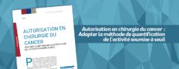Autorisation en chirurgie du cancer : adapter la méthode de quantification de l'activité soumise à seuil