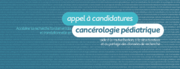 Appel à candidatures : cancérologie pédiatrique