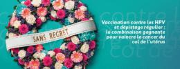Vaccination contre les HPV et dépistage régulier : la combinaison gagnante pour vaincre le cancer du col de l'utérus