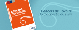 Cancers de l'ovaire - Du diagnostic au suivi