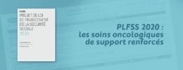 PLFSS 2020 : les soins oncologiques de support renforcés