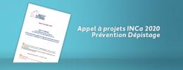 Appel à projets INCa 2020 Prévention Dépistage