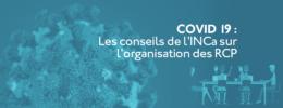 COVID 19 : Les conseils de l'INCa sur l'organisation des RCP